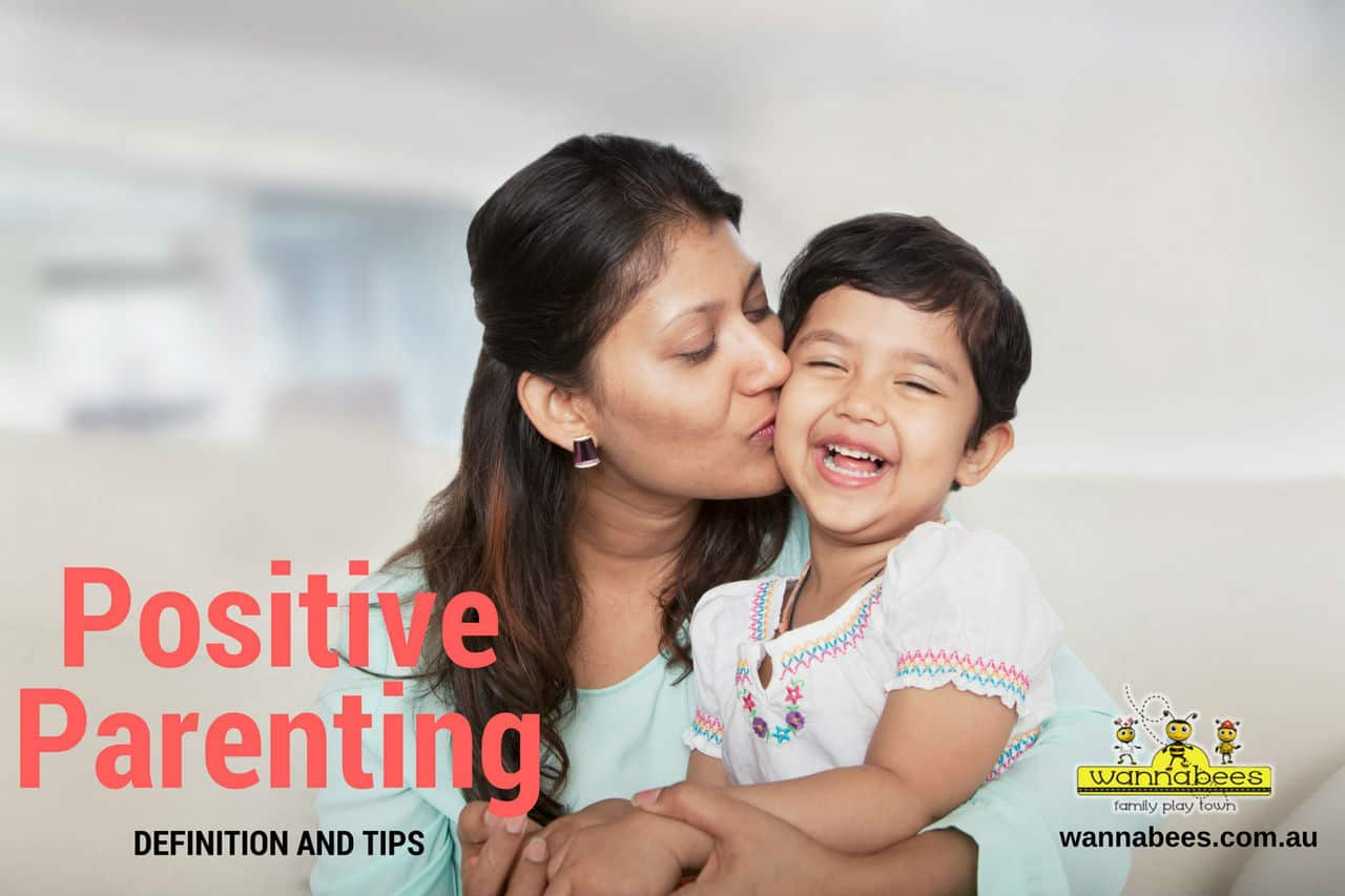 Positive Parenting - Tips and Definition, Kids Play Centre Sydney