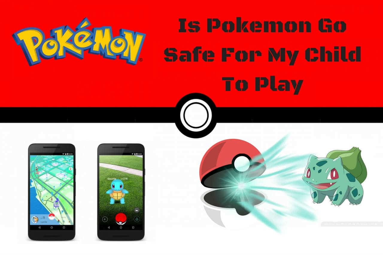 is-pokemon-go-safe-for-my-child-to-play