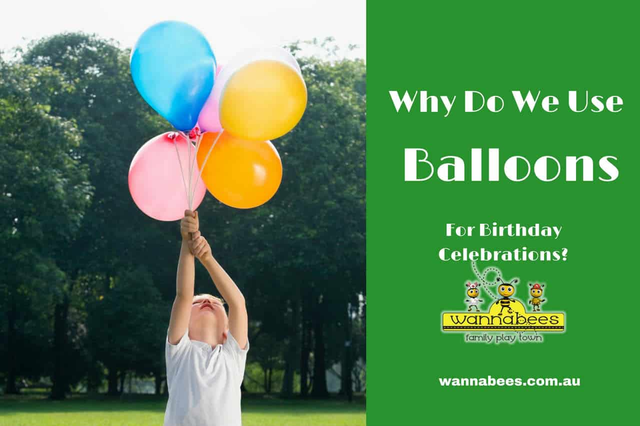 Balloons, Why do we use them | Kids birthday parties